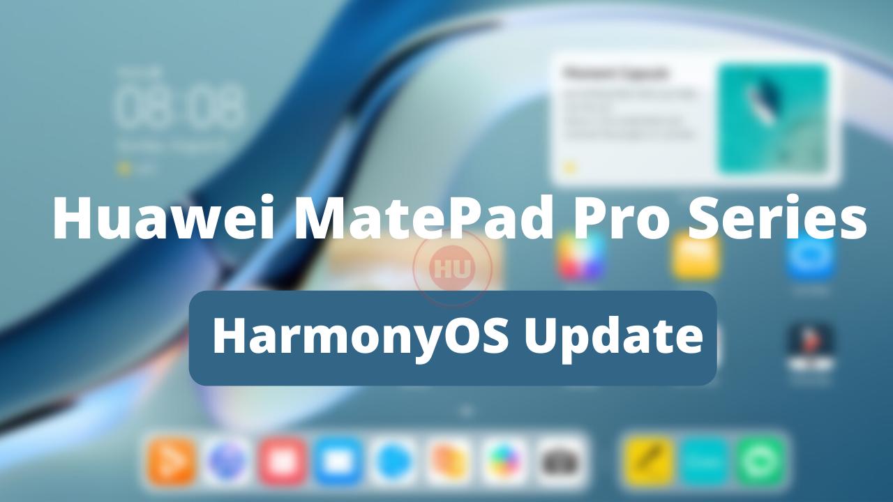 Huawei MatePad Pro Series HarmonyOS update