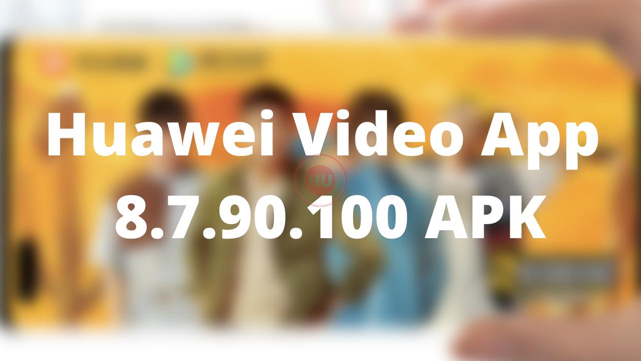 Huawei Video App 8.7.90.100 APK