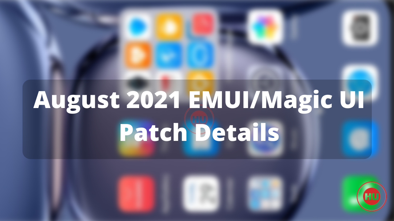 Huawei August 2021 security patch
