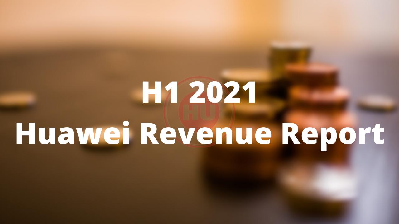 Huawei h1 2021 revenue report