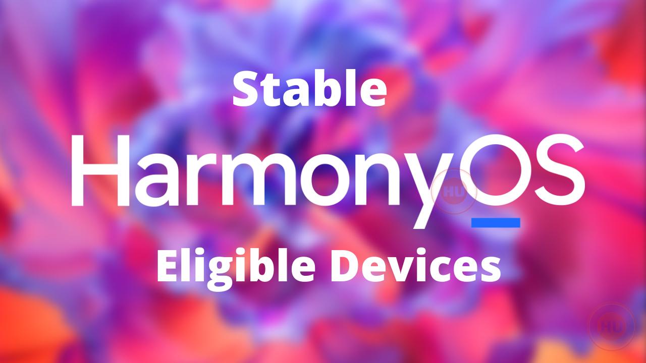 7 Huawei phones getting stable HarmonyOS update