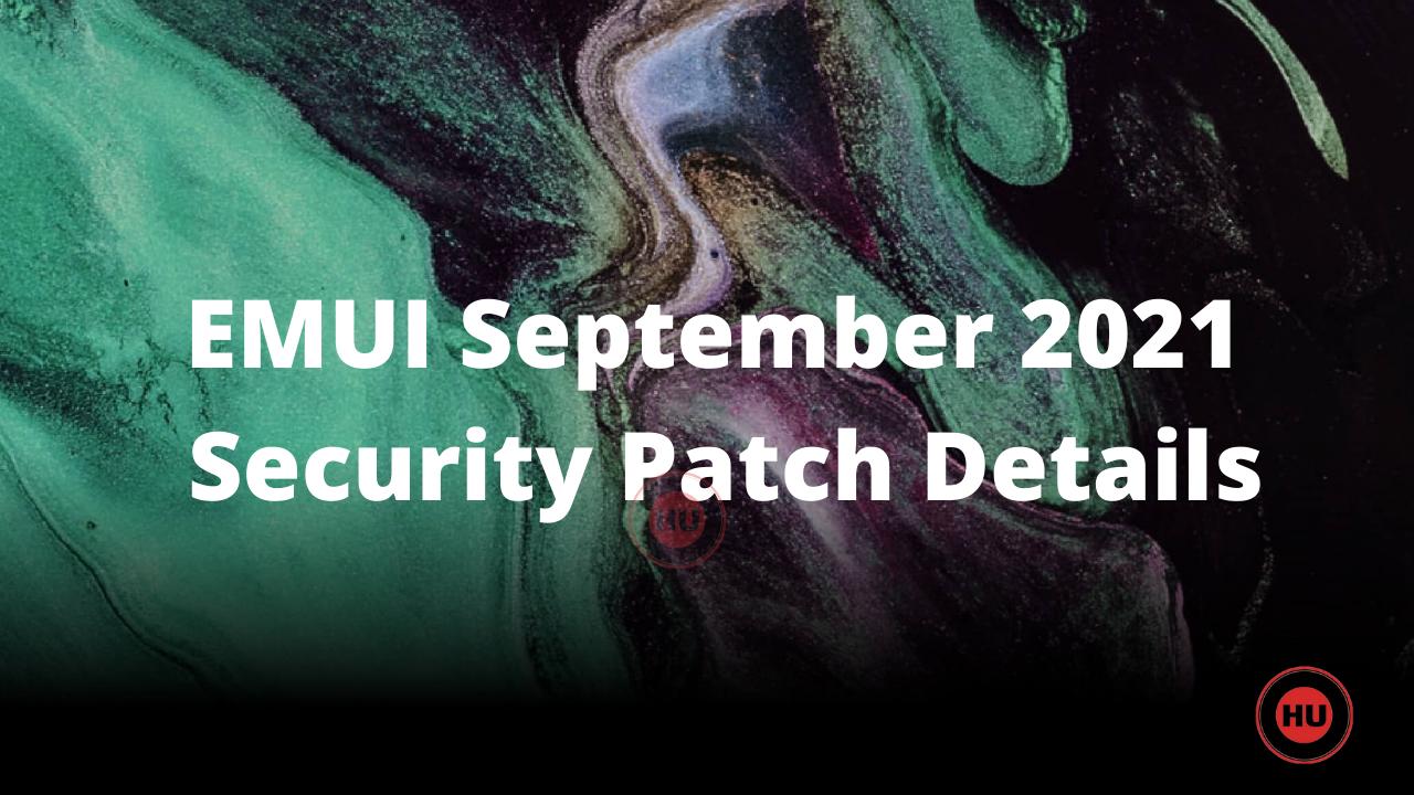 EMUI September 2021 Security Patch Details