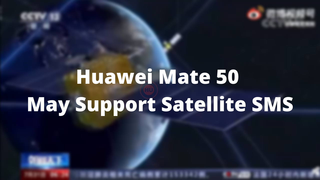 Huawei Mate 50 May Support Satellite SMS