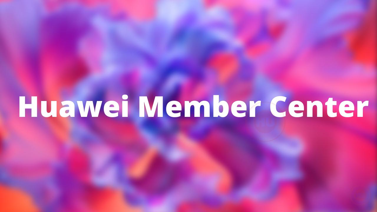 Huawei Member Center App
