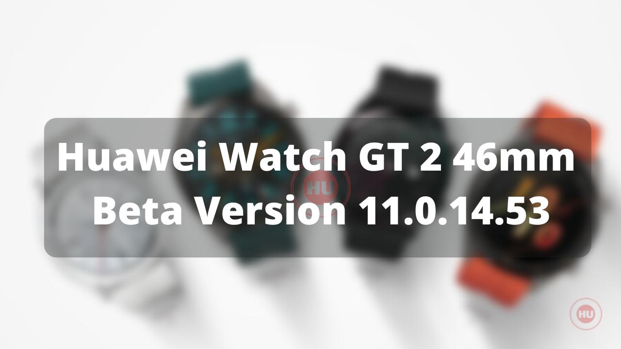Huawei Watch GT 2 46mm beta version 11.0.14.53