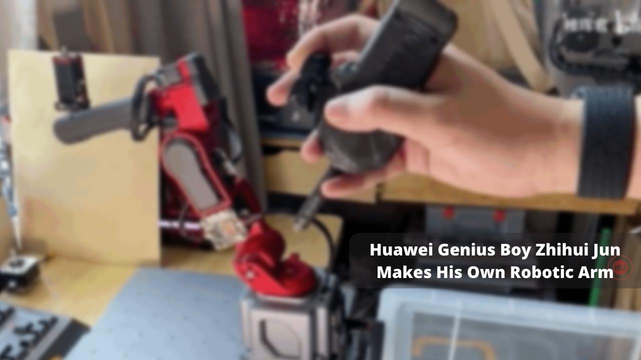 Huawei Genius Boy Zhihui Jun makes his own robotic arm