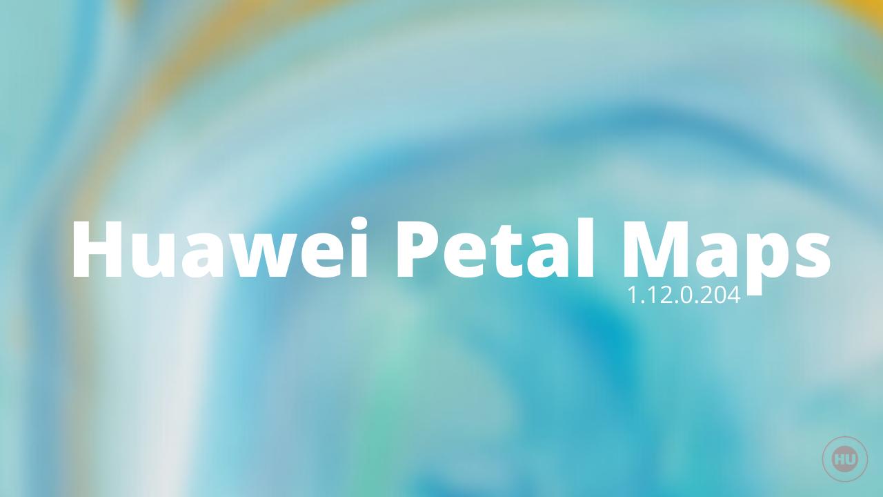 Huawei Petal Maps APK - 1.12.0.204